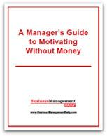 A Manager's Guide to Motivating Without Money