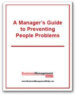 A Manager's Guide to Preventing People Problems