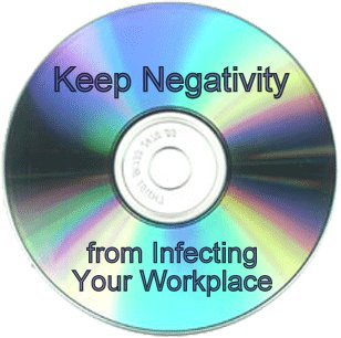 Keep Negativity from Infecting Your Workplace